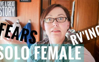 Single Woman RV Living – Fears of Full Time RVing