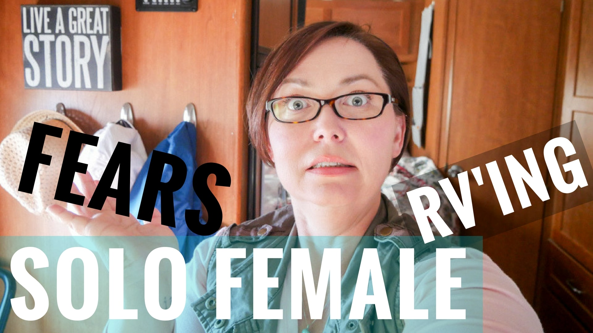 Single Woman RV Living - Fears of Full Time RVing | Story ...