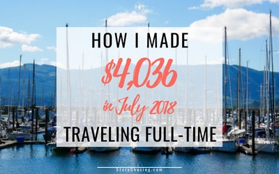 July 2018 Income Report – How I Made $4,036 Traveling Full-Time