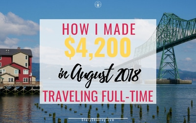 August 2018 Income Report – How I Made $4,200 Traveling Full-Time