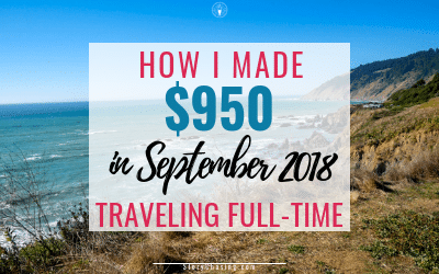 September 2018 Income Report – How I Made $950 Traveling Full-Time
