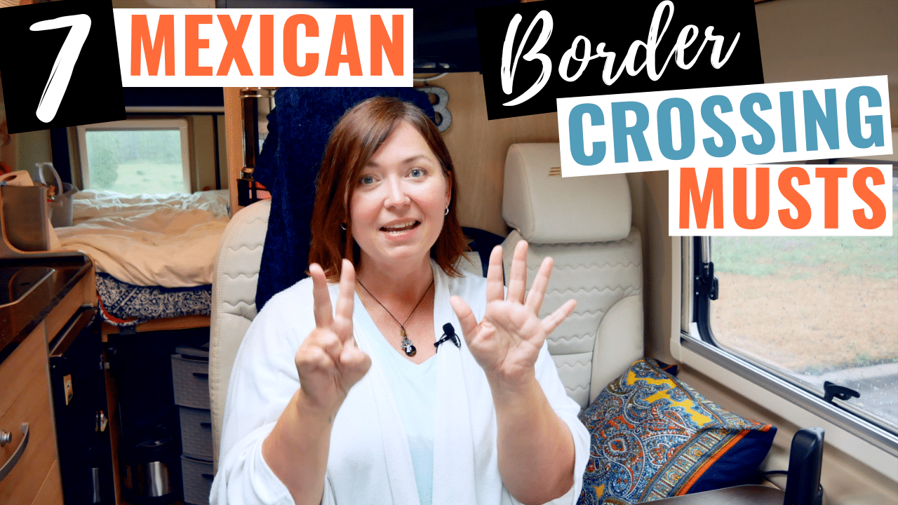 7 Mexican Border Crossing Musts
